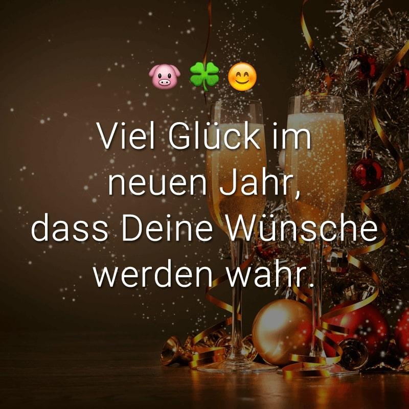 Viel Glück im neuen Jahr, dass Deine Wünsche werden wahr.