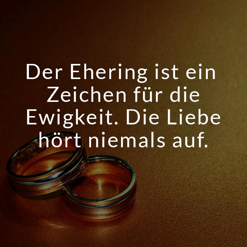 Der Ehering ist ein Zeichen für die Ewigkeit. Die Liebe hört niemals auf.