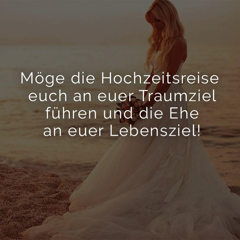 Möge die Hochzeitsreise euch an euer Traumziel führen und die Ehe an euer Lebensziel!