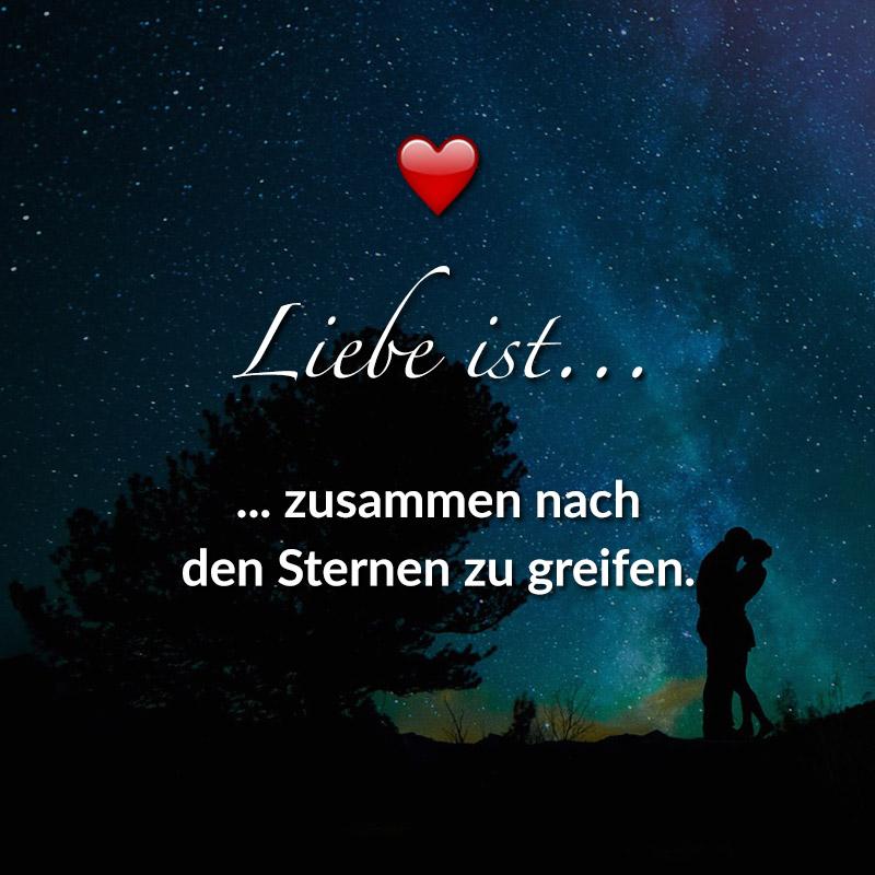 Liebe ist... zusammen nach den Sternen zu greifen.