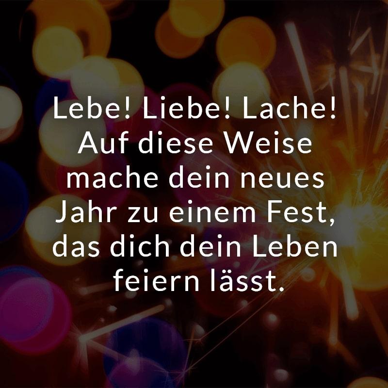 Lebe! Liebe! Lache! Auf diese Weise mache dein neues Jahr zu einem Fest, das dich dein Leben feiern lässt.