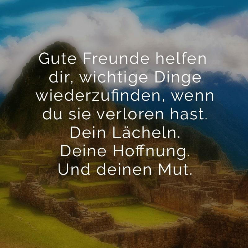 Gute Freunde helfen dir, wichtige Dinge wiederzufinden, wenn du sie verloren hast. Dein Lächeln. Deine Hoffnung. Und deinen Mut.
