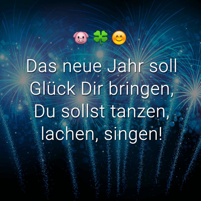 Das neue Jahr soll Glück Dir bringen, Du sollst tanzen, lachen, singen!