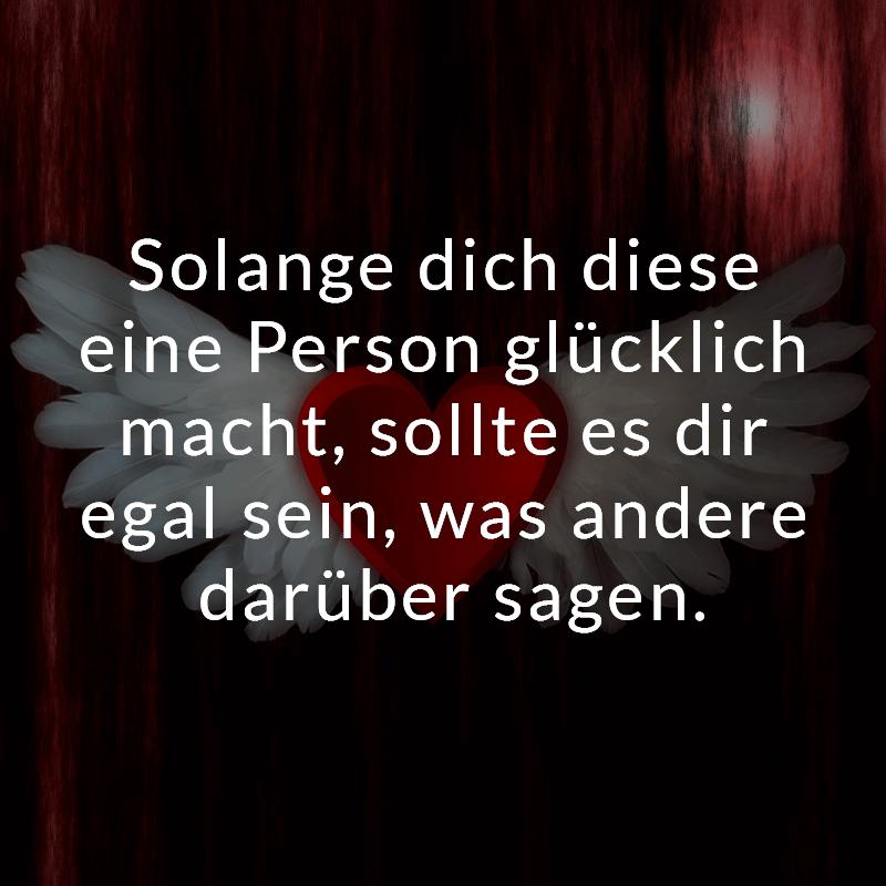 Solange dich diese eine Person glücklich macht, sollte es dir egal sein, was anderen darüber sagen.