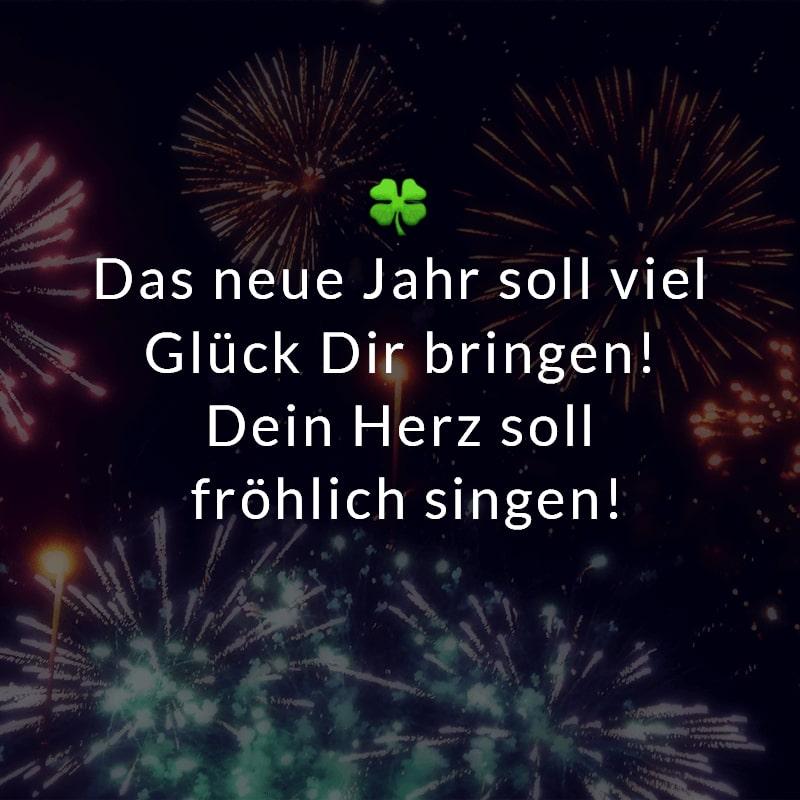 Das neue Jahr soll viel Glück Dir bringen! Dein Herz soll fröhlich singen!