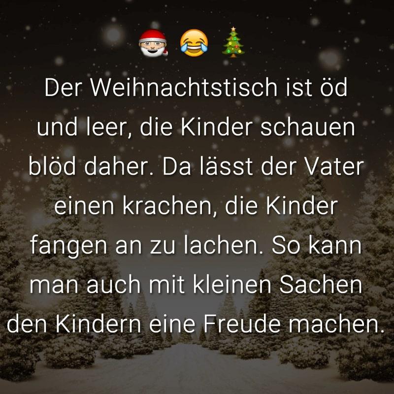 Der Weihnachtstisch ist öd und leer, die Kinder schauen blöd daher. Da lässt der Vater einen krachen, die Kinder fangen an zu lachen. So kann man auch mit kleinen Sachen den Kindern eine Freude machen.