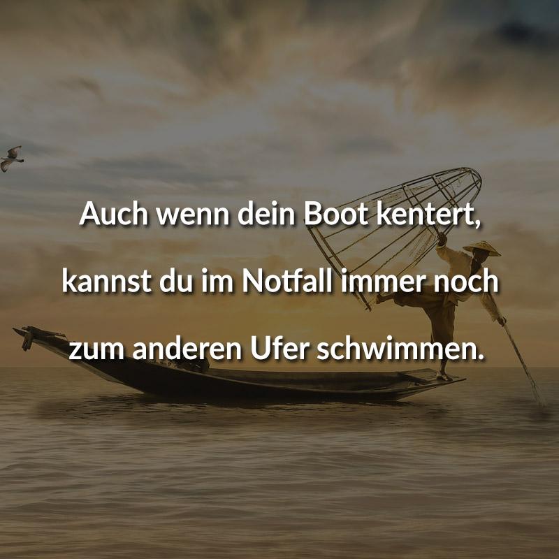 Auch wenn dein Boot kentert, kannst du im Notfall immer noch zum anderen Ufer schwimmen.