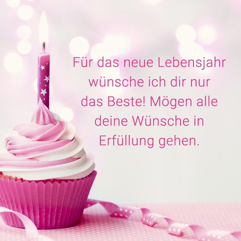 Für das neue Lebensjahr wünsche ich dir nur das Beste! Mögen alle deine Wünsche in Erfüllung gehen.