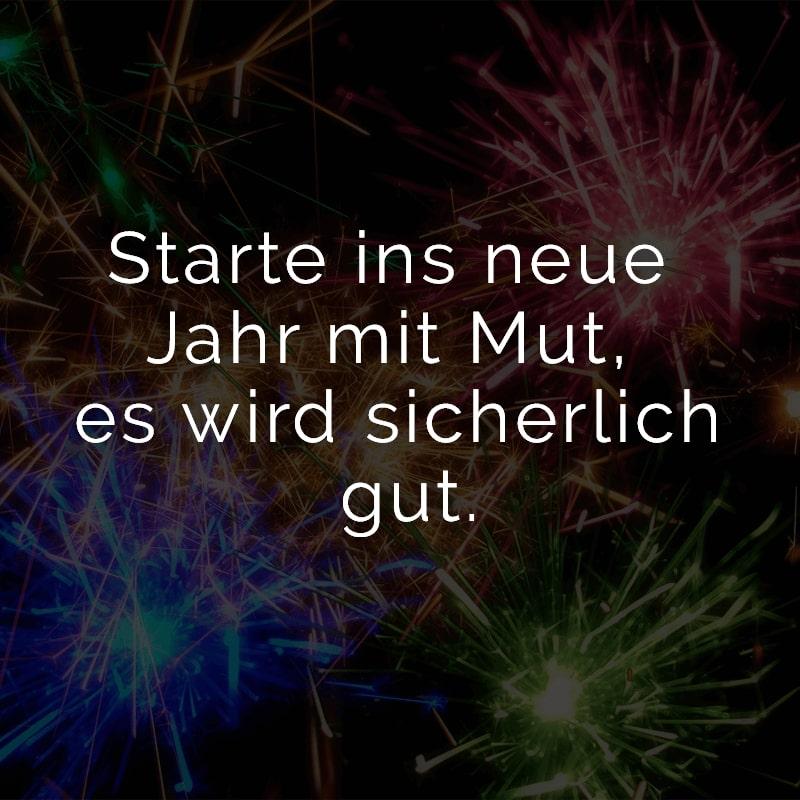 Starte ins neue Jahr mit Mut, es wird sicherlich gut.