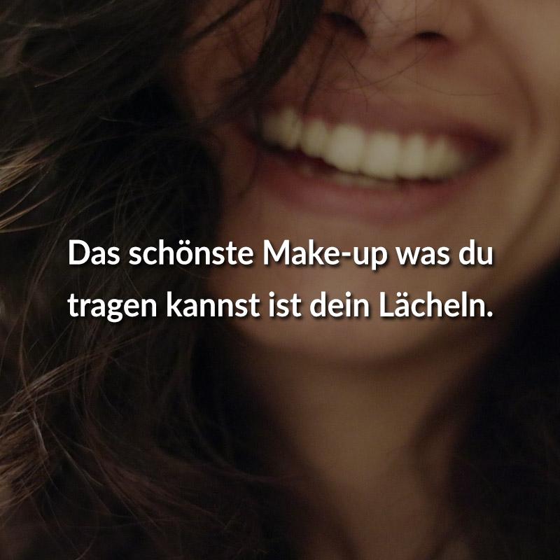 Das schönste Make-up was du tragen kannst ist dein Lächeln.