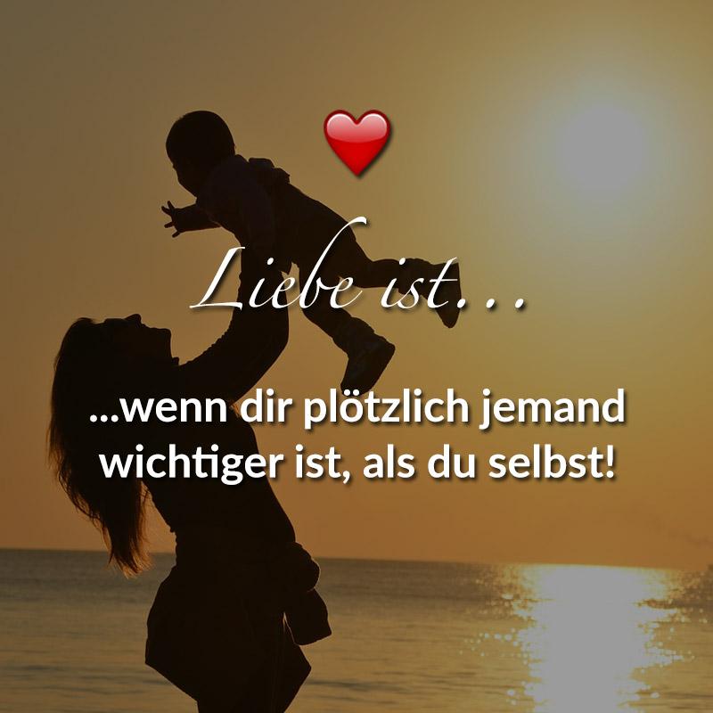 Liebe ist... wenn dir plötzlich jemand wichtiger ist, als du selbst!