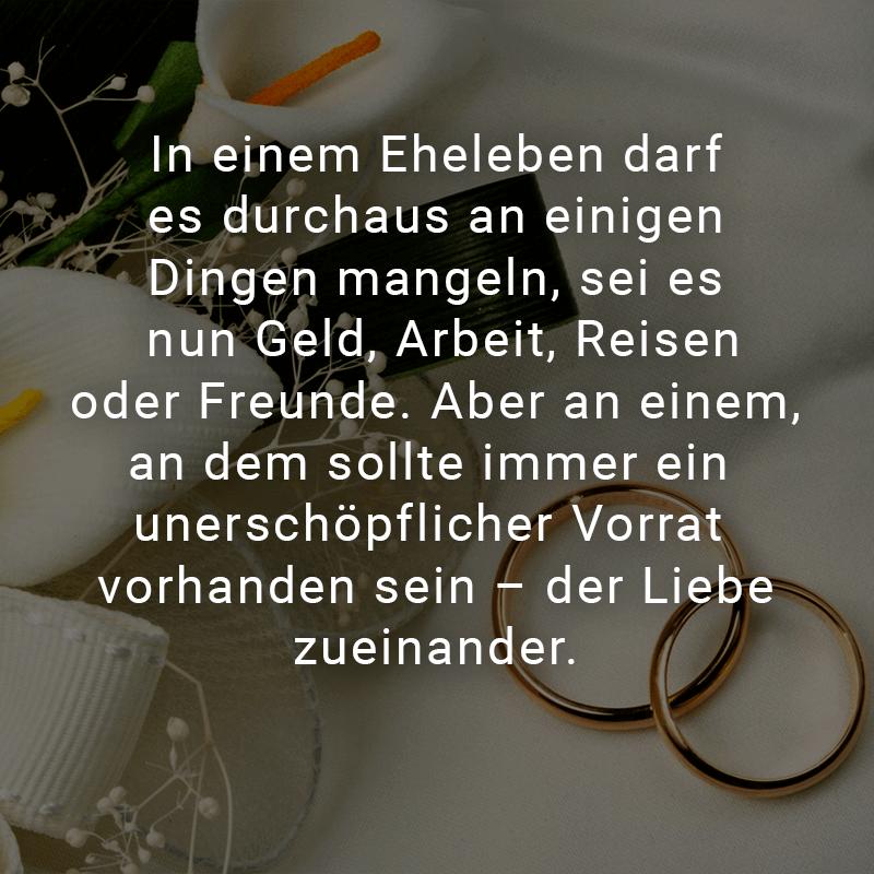 In einem Eheleben darf es durchaus an einigen Dingen mangeln, sei es nun Geld, Arbeit, Reisen oder Freunde. Aber an einem, an dem sollte immer ein unerschöpflicher Vorrat vorhanden sein – der Liebe zueinander.