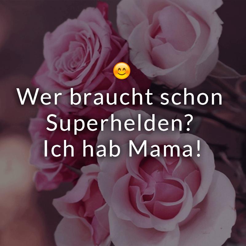 Wer braucht schon Superhelden? Ich hab Mama!