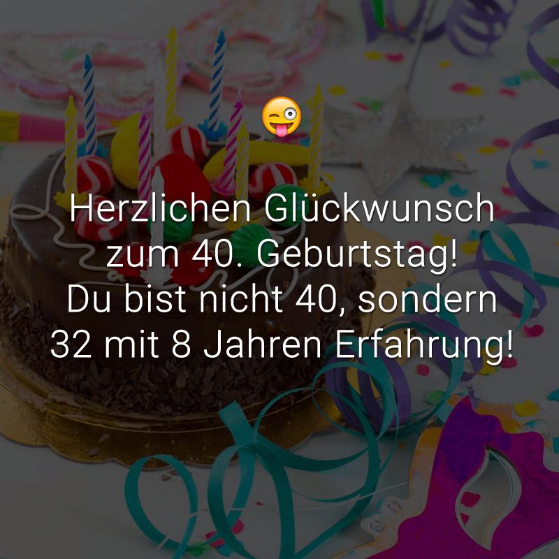 Herzlichen Glückwunsch zum 40. Geburtstag! Du bist nicht 40, sondern 32 mit 8 Jahren Erfahrung!