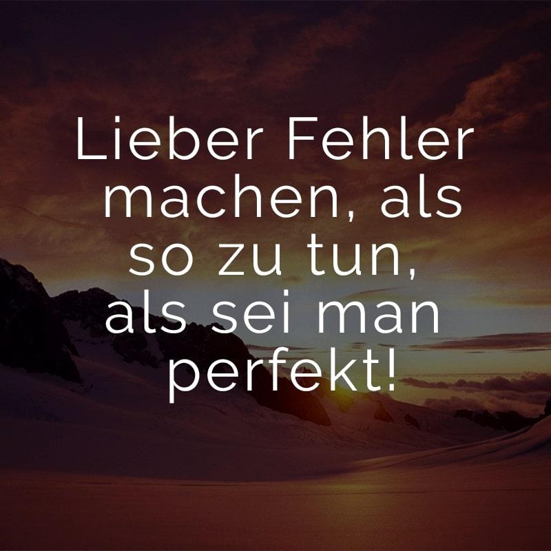 Lieber Fehler machen, als so zu tun, als sei man perfekt!