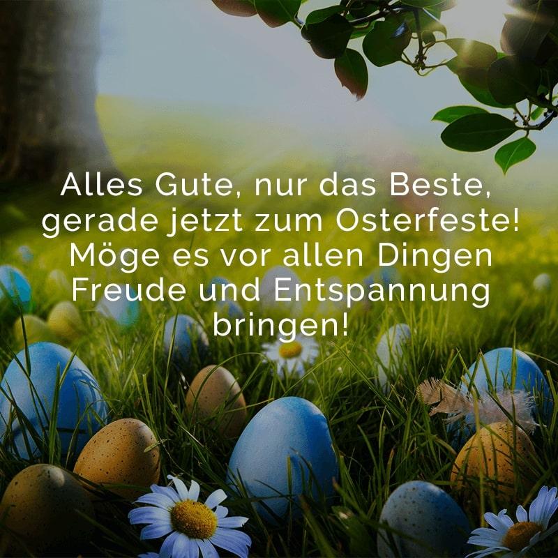Alles Gute, nur das Beste, gerade jetzt zum Osterfeste!  Möge es vor allen Dingen Freude und Entspannung bringen!