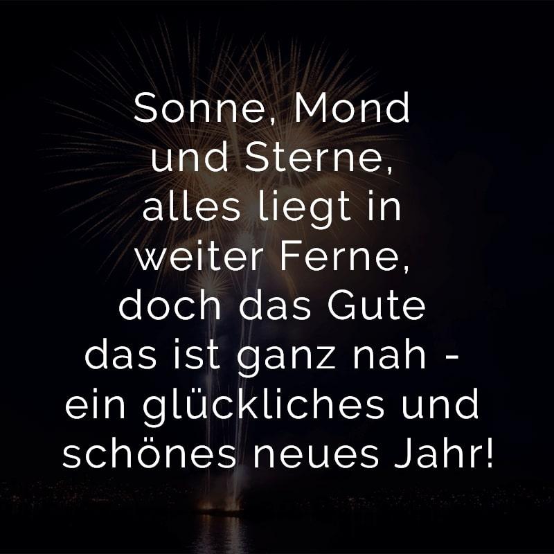 Sonne, Mond und Sterne, alles liegt in weiter Ferne, doch das Gute das ist ganz nah - ein glückliches und schönes neues Jahr!
