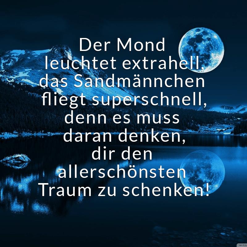 Der Mond leuchtet extrahell, das Sandmännchen fliegt superschnell, denn es muss daran denken, dir den allerschönsten Traum zu schenken!