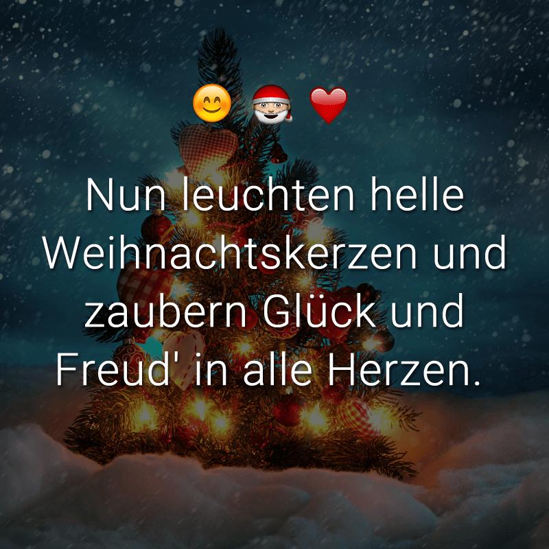 Nun leuchten helle Weihnachtskerzen und zaubern Glück und Freud' in alle Herzen.