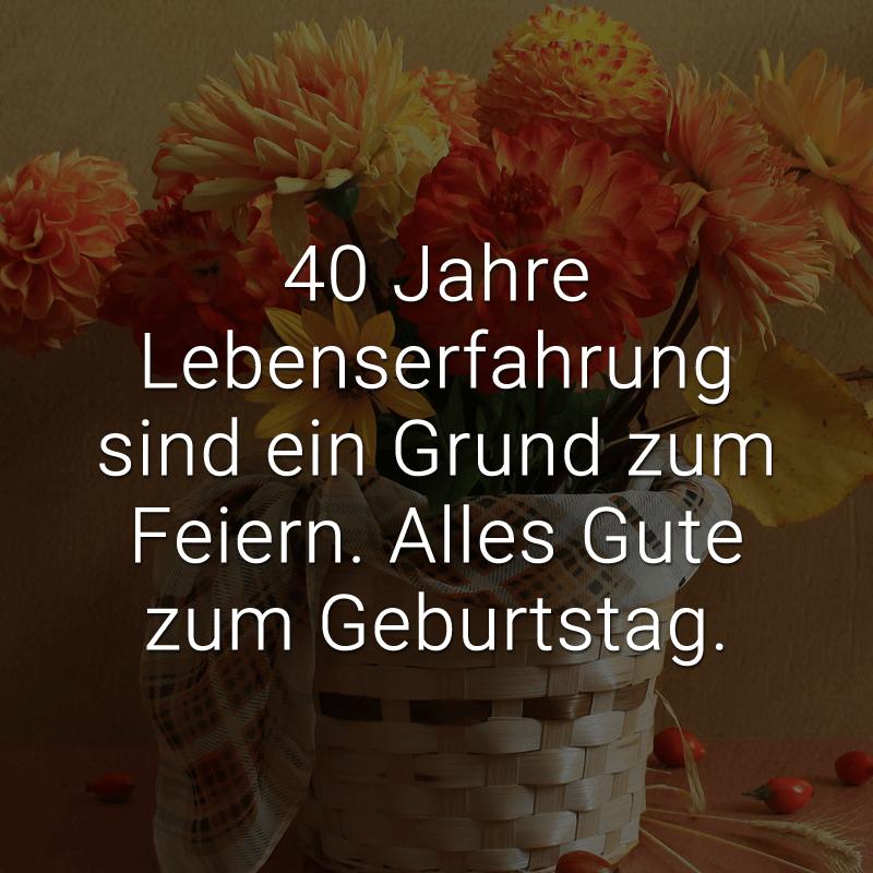 ᐅ 40 Jahre Lebenserfahrung Sind Ein Grund Zum Feiern Alles Gute