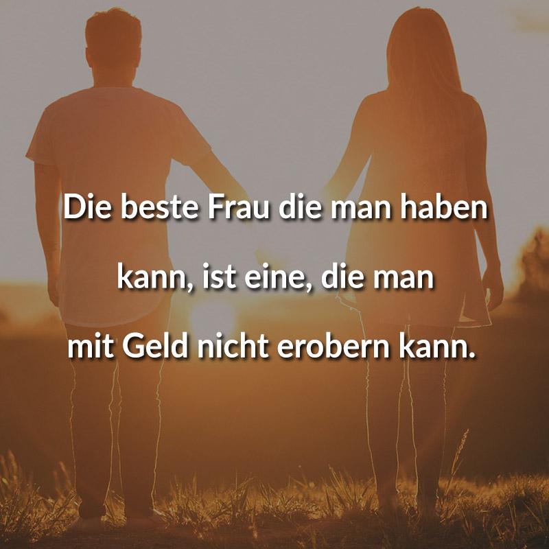 ᐅ Die Beste Frau Die Man Haben Kann Ist Eine Die Man Mit