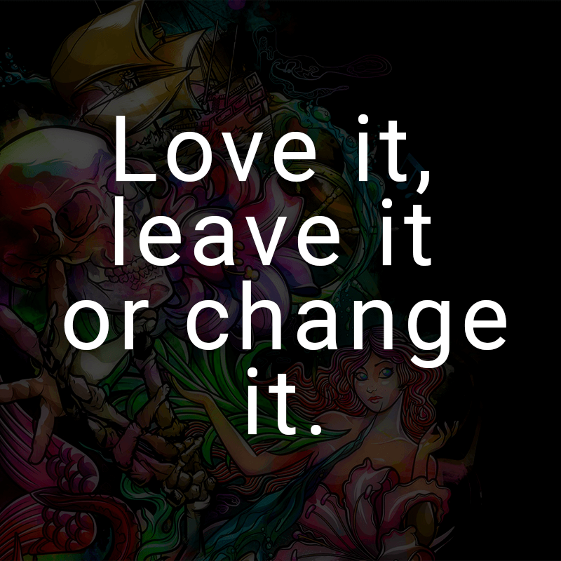 ᐅ Love It Leave It Or Change It Englisch Fur Liebe Es Lasse Es