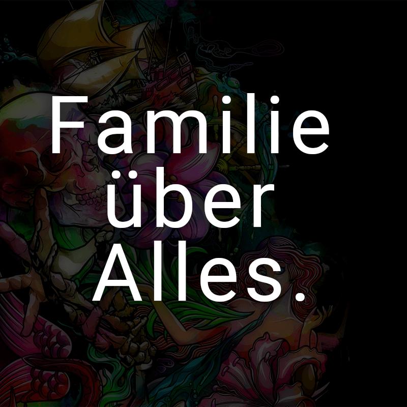 Familie über Alles.