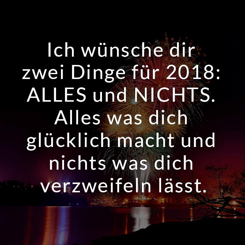 ᐅ Ich wünsche dir zwei Dinge für 2018: ALLES und NICHTS. Alles was ...