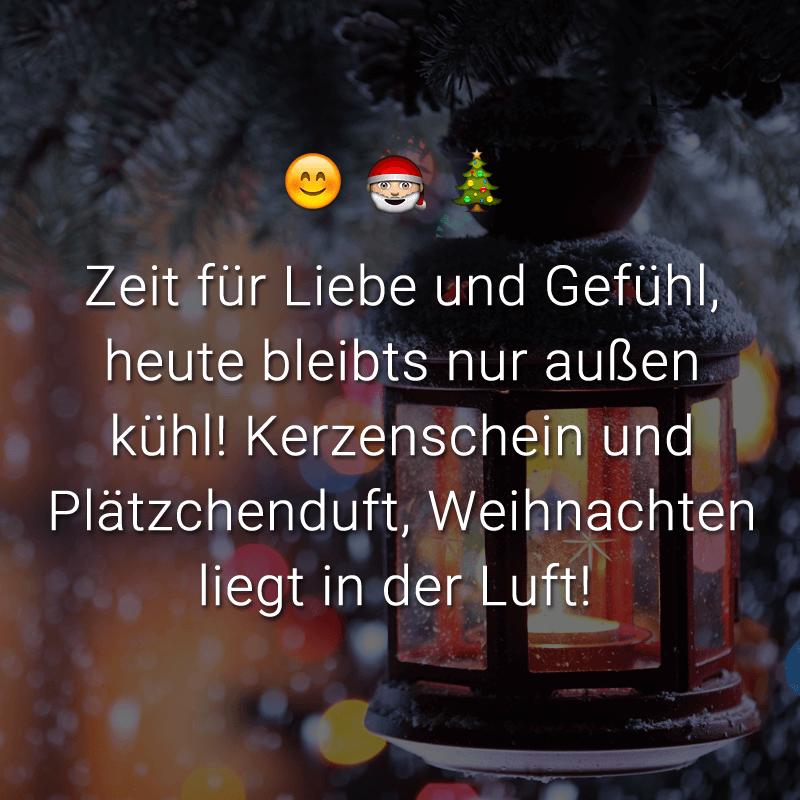 Zeit für Liebe und Gefühl, heute bleibts nur außen kühl! Kerzenschein und Plätzchenduft, Weihnachten liegt in der Luft!